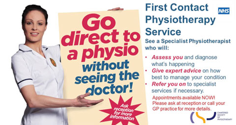 First contact physio service. Go direct to a physio without seeing the doctor