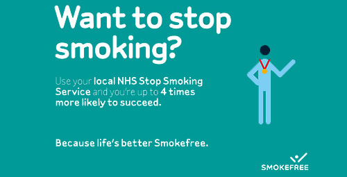 Want to stop smoking. Use your local NHS Stop Smoking Service and you are up to 4 times more likely to succeed
